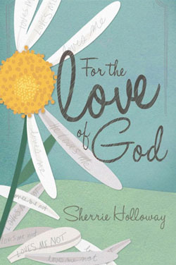 For the Love of God - A Book by Sherrie Holloway
